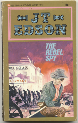 "J.T. Edson : ,,The Rebel Spy""."