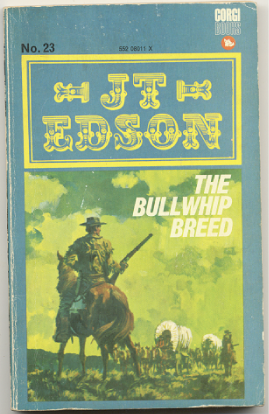 "J.T. Edson : ,,The Bull Whip Breed""."