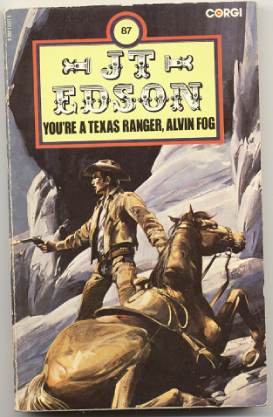 "J.T. Edson : ,,You´re a Texas Ranger, Alvin Fog""."