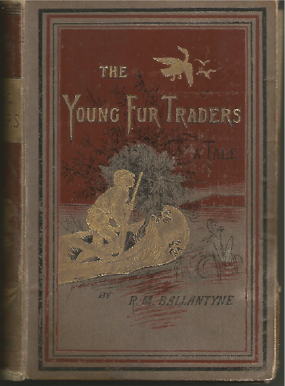 "R. M. Ballantyne : ,, The Young Fur - Traders""."